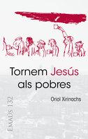 Tornem Jesús als pobres - Oriol Xirinachs Benavent