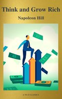 Think and Grow Rich! - Napoleon Hill, A to Z Classics