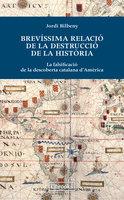 Brevíssima relació de la destrucció de la història - Jordi Bilbeny