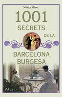 1001 secrets de la barcelona burgesa - Núria Miret