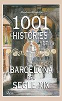 1001 Històries de la Barcelona del segle XIX - Abraham Giraldés