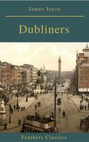 Dubliners (Feathers Classics) - James Joyce