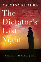 The Dictator's Last Night - Yasmina Khadra