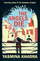 The Angels Die - Yasmina Khadra