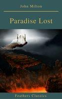 Paradise Lost (Feathers Classics) - John Milton
