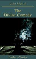 The Divine Comedy (Feathers Classics) - Dante Alighieri