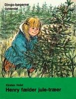 Henry fælder juletræer - Kirsten Holst