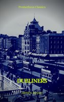 Dubliners (Prometheus Classics) - James Joyce, Prometheus Classics