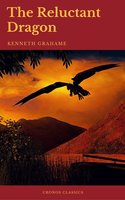 The Reluctant Dragon (Cronos Classics) - Kenneth Grahame, Cronos Classics