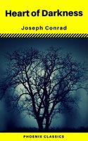 Heart of Darkness (Phoenix Classics) - Joseph Conrad, Phoenix Classics