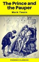The Prince and the Pauper (Phoenix Classics) - Mark Twain, Phoenix Classics