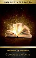 Complete Works - Swami Vivekananda
