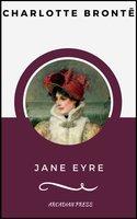 Jane Eyre (ArcadianPress Edition) - Charlotte Brontë, Arcadian Press