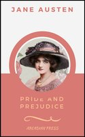 Pride and Prejudice (ArcadianPress Edition) - Jane Austen,Arcadian Press