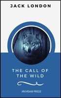 The Call of the Wild (ArcadianPress Edition) - Jack London, Arcadian Press