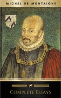 The Complete Essays of Montaigne - Michel de Montaigne