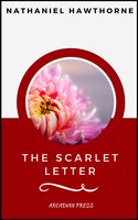 The Scarlet Letter (ArcadianPress Edition) - Nathaniel Hawthorne, Arcadian Press
