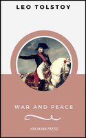 War and Peace (ArcadianPress Edition) - Leo Tolstoy, Arcadian Press