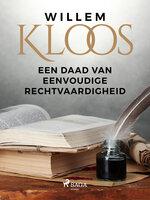 Een Daad van Eenvoudige Rechtvaardigheid - Willem Kloos