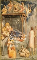 A Christmas Greeting: Stories - H.C. Andersen