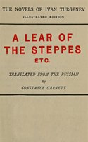 A Lear of the Steppes - Ivan Sergeevich Turgenev