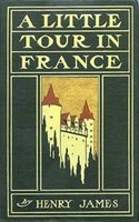 A Little Tour in France - Henry James