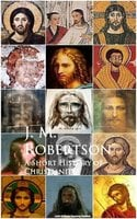 A Short History of Christianity - J. M. Robertson