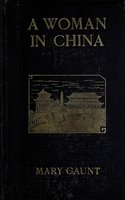 A Woman In China - Mary Gaunt