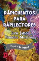 Rápicuentos para rápilectores - Jhon Jairo Herrera Montoya