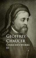 Chaucer's Works - Geoffrey Chaucer