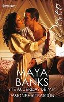 ¿Te acuerdas de mí? - Pasiones y traición - Maya Banks