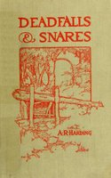 Deadfalls and Snares - A. R. Harding