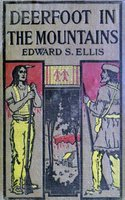 Deerfoot in The Mountains - Edward Sylvester Ellis
