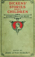 Dickens' Stories About Children Every Child Can Read - Charles Dickens