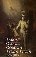 Don Juan - Baron George Gordon Byron Byron