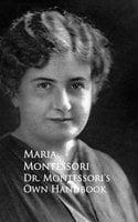 Dr. Montessori's Own Handbook - Maria Montessori