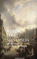 Edinburgh: Picturesque Notes - Robert Louis Stevenson