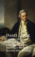Endeavour: Captain Cook's Journal During His First Voyage Round the World - James Cook