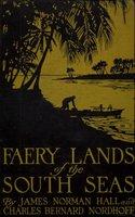Faery Lands of the South Seas - James Norman Hall, Charles Bernard Nordhoff - James Norman Hall