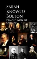 Famous Men of Science - Sarah Knowles Bolton
