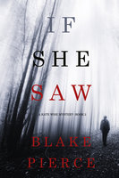 If She Saw - Blake Pierce