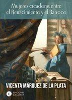 Mujeres creadoras entre el Renacimiento y el Barroco - Vicenta Marquez de la Plata