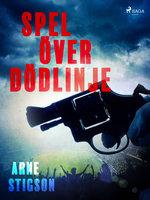 Spel över dödlinje - Arne Stigson