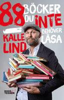 88 böcker du inte behöver läsa - Kalle Lind