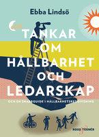 Tankar om om hållbarhet och ledarskap - Ebba Lindsö