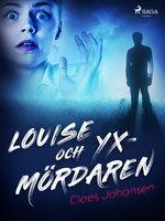 Louise och yxmördaren - Claes Johansen