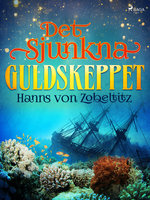 Det sjunkna guldskeppet - Hanns von Zobeltitz