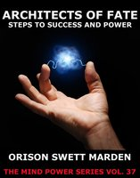 Architects Of Fate - Orison Swett Marden