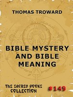 Bible Mystery And Bible Meaning - Thomas Troward