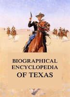 Biographical Encyclopedia of Texas - Southern Publishing Company